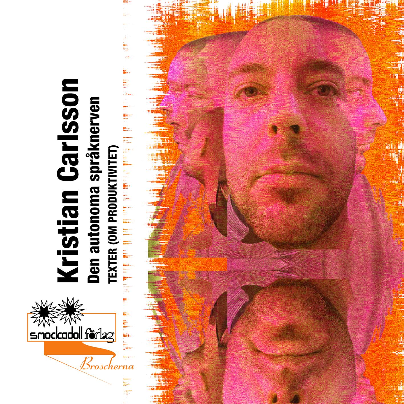 Den autonoma språknerven; texter (om produktivitet) av Kristian Carlsson