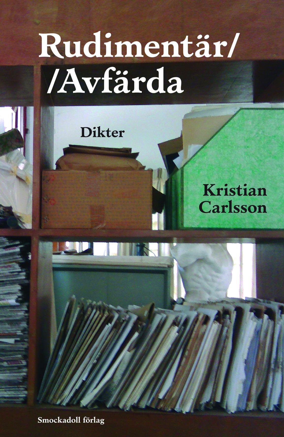 Rudimentär//Avfärda av Kristian Carlsson