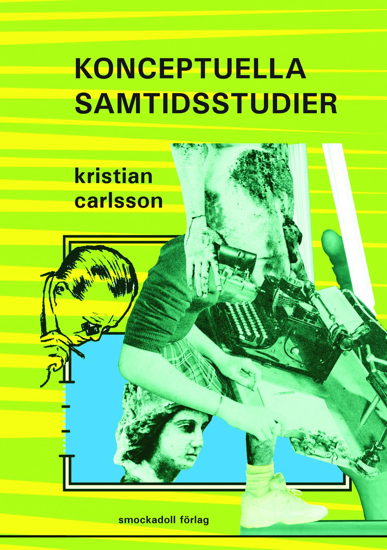 Konceptuella samtidsstudier av Kristian Carlsson