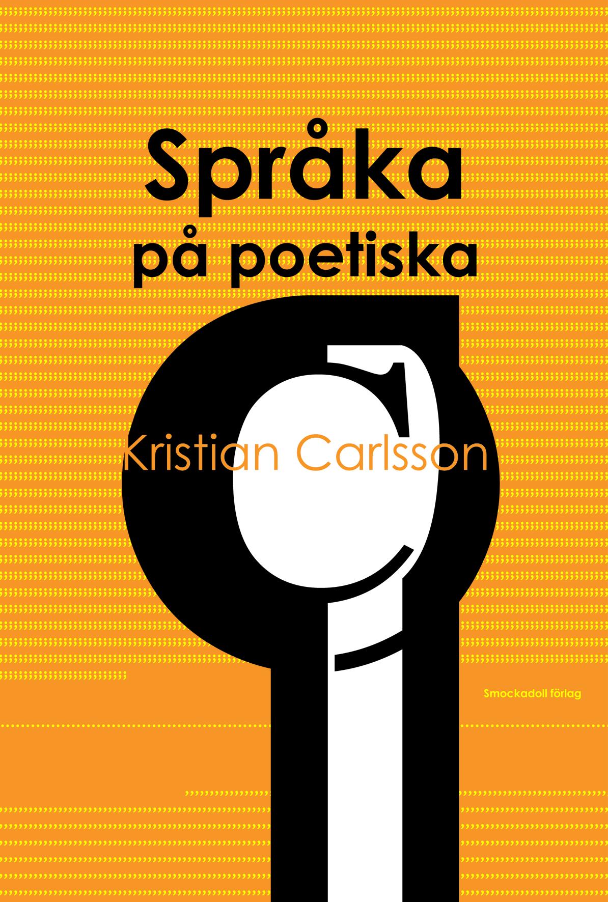 Språka på poetiska av Kristian Carlsson